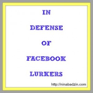 In Defense of Facebook Lurkers by Nina Badzin