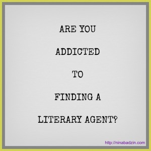 Are you Addicted to Finding a lit agent? by Nina Badzin
